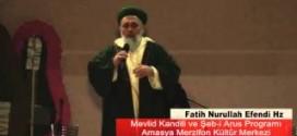Fatih Nurullah Efendi Hz Mevlid Kandili ve Şeb-i Arus Konuşması – Merzifon Kültür Merkezi