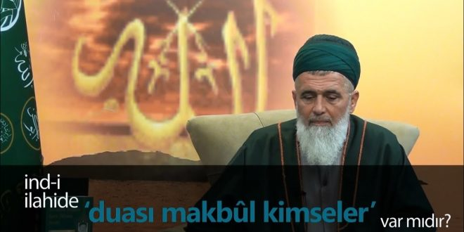 Allah (cc) katında duası makbul ve geçerli olan kimseler
