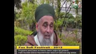 Fatih Nurullah Efendi Hz Röportaj 2 – Fas Sufi Festivali/2012