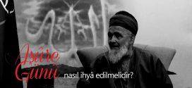 Sünni müslüman Aşûre gününü nasıl ihya etmelidir?